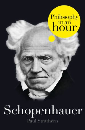 Schopenhauer: Philosophy in an Hour eBook  by Paul Strathern