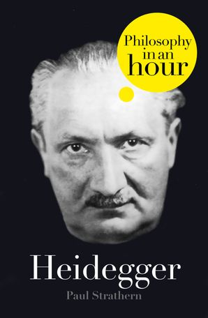 Heidegger: Philosophy in an Hour eBook  by Paul Strathern