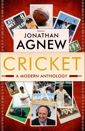 Cricket: A Modern Anthology Paperback  by Jonathan Agnew