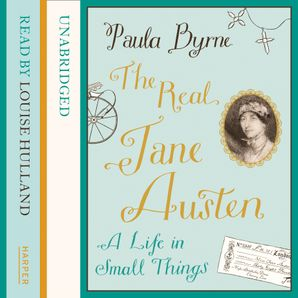 The Real Jane Austen: A Life in Small Things  Unabridged edition by