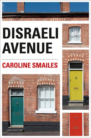 Disraeli Avenue eBook  by Caroline Smailes