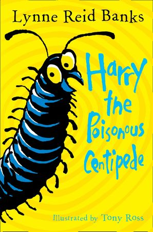 Harry the Poisonous Centipede Paperback  by Lynne Reid Banks