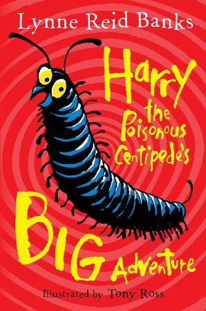 Harry the Poisonous Centipede's Big Adventure Paperback  by Lynne Reid Banks