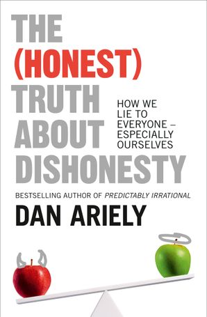 The (Honest) Truth About Dishonesty Paperback  by Dr. Dan Ariely