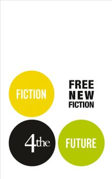 Fiction4theFuture: Free New Fiction