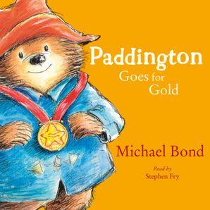 Paddington Goes for Gold (Paddington)  Unabridged edition by Michael Bond