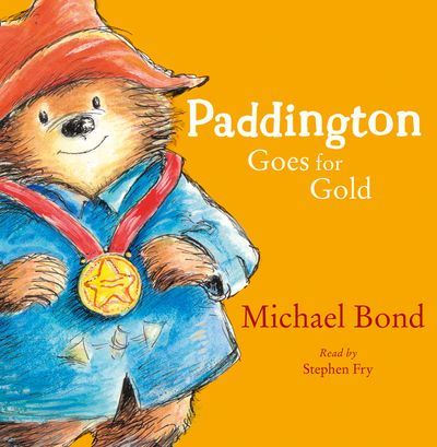 Paddington Goes for Gold - Michael Bond, Illustrated by R.W. Alley, Read by Stephen Fry