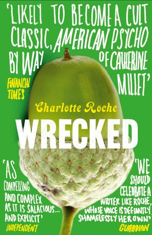 Wrecked Paperback  by Charlotte Roche