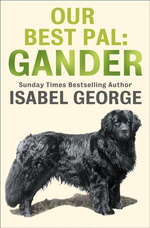 Our Best Pal: Gander eBook  by Isabel George