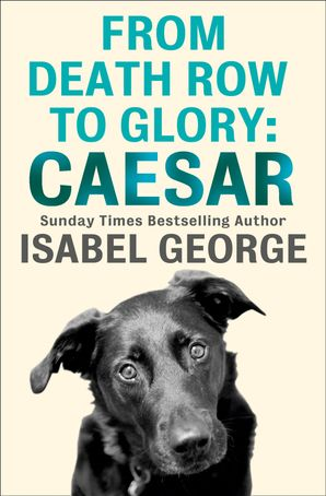 From Death Row To Glory: Caesar eBook  by Isabel George