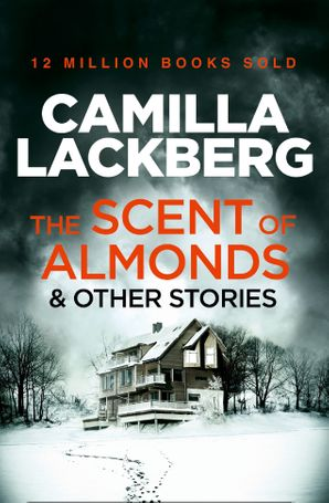 The Scent of Almonds and Other Stories Paperback  by Camilla Läckberg