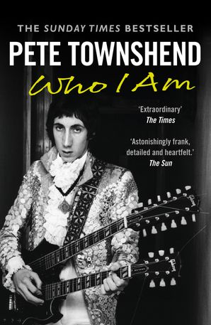 Pete Townshend: Who I Am Paperback  by Pete Townshend