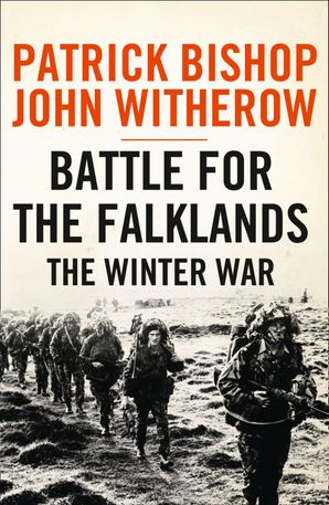 Battle for the Falklands: The Winter War eBook  by Patrick Bishop