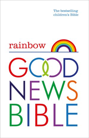 Rainbow Good News Bible (GNB): The Bestselling Children's Bible Hardcover  by No Author