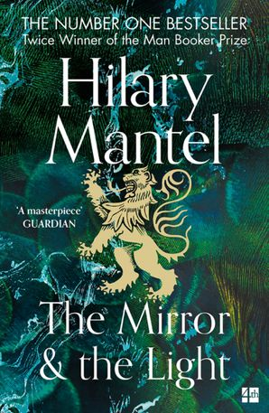 The Mirror and the Light (The Wolf Hall Trilogy, Book 3) eBook  by Hilary Mantel