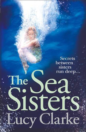 The Sea Sisters Paperback  by Lucy Clarke