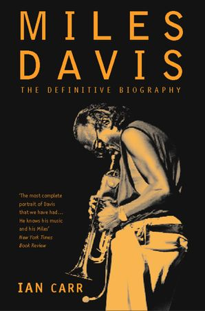 Miles Davis: The Definitive Biography eBook text-only edition by Ian Carr