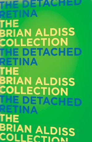 The Detached Retina Paperback  by Brian Aldiss, O.B.E.