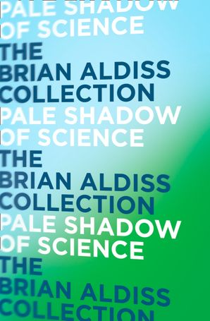 Pale Shadow of Science Paperback  by Brian Aldiss, O.B.E.