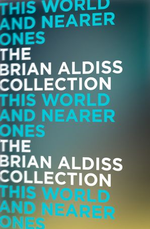 This World and Nearer Ones Paperback  by Brian Aldiss, O.B.E.