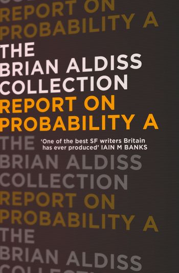 Report on Probability A - Brian Aldiss