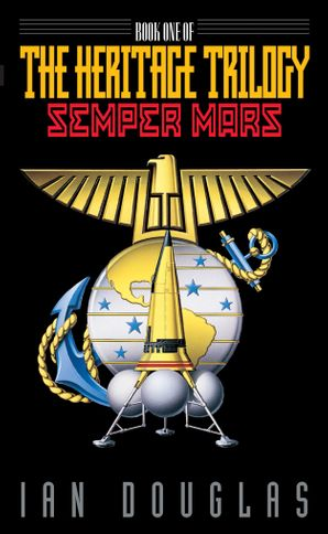 Semper Mars (Heritage, Book 1) eBook  by Ian Douglas