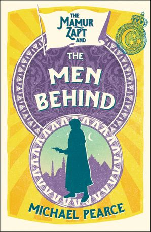 The Mamur Zapt and the Men Behind (Mamur Zapt, Book 4) eBook  by Michael Pearce