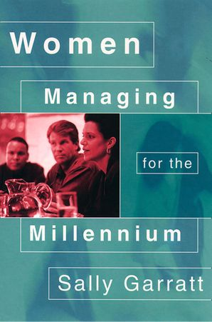 Women Managing for the Millennium eBook  by Sally Garratt
