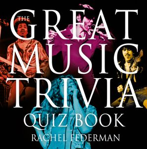 The Great Music Trivia Quiz Book eBook  by Rachel Federman