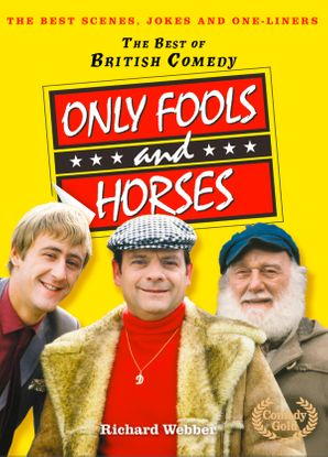 Only Fools and Horses (The Best of British Comedy) eBook  by Richard Webber