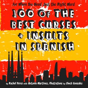 100 Of The Best Curses and Insults In Spanish eBook ePub edition by Rachel Perez