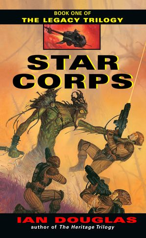 Star Corps (The Legacy Trilogy, Book 1) eBook  by