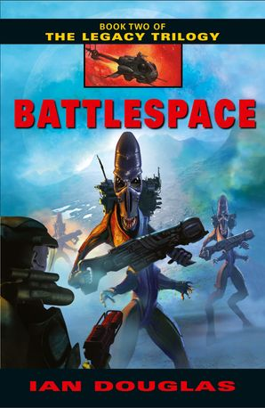 Battlespace (The Legacy Trilogy, Book 2) eBook  by Ian Douglas