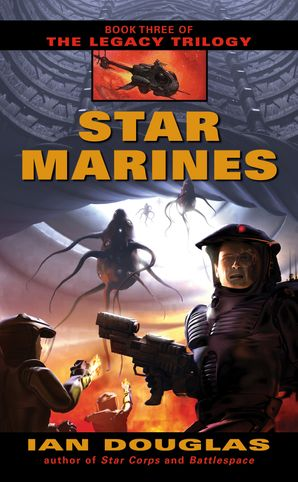 Star Marines (The Legacy Trilogy, Book 3) eBook  by Ian Douglas