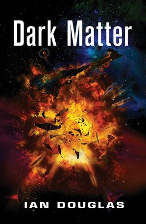 Dark Matter (Star Carrier, Book 5) Paperback  by Ian Douglas