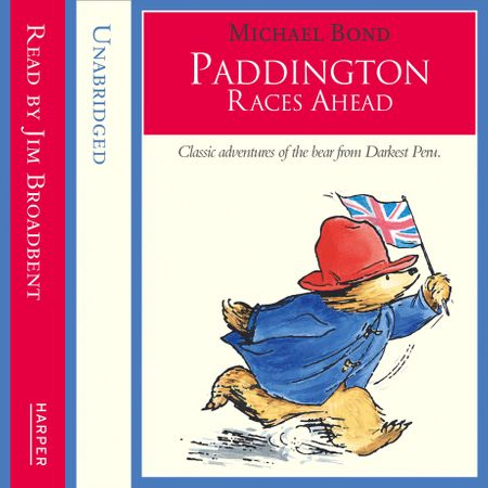 Paddington Races Ahead - Michael Bond, Read by Jim Broadbent