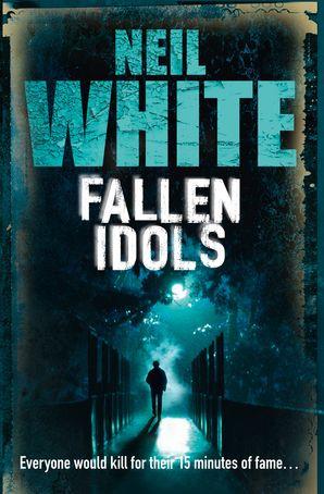 Fallen Idols Paperback  by Neil White