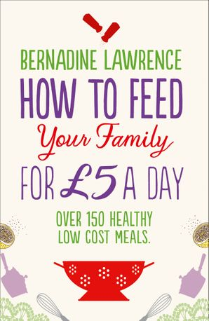How to Feed Your Family for £5 a Day Paperback  by Bernadine Lawrence