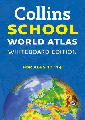 Collins School World Atlas (Collins School Atlas)  New Whiteboard Second edition by No Author