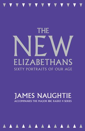 The New Elizabethans Hardcover  by James Naughtie
