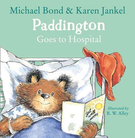 Paddington Goes to Hospital (Read aloud by Davina McCall) - Michael Bond and Karen Jankel, Illustrated by R. W. Alley, Read by Davina McCall