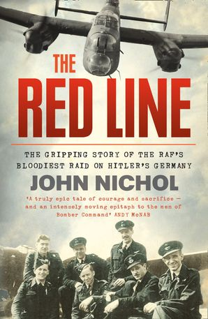 The Red Line: The Gripping Story of the RAF's Bloodiest Raid on Hitler's Germany Paperback  by
