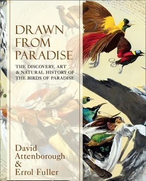 Drawn From Paradise Hardcover  by Sir David Attenborough