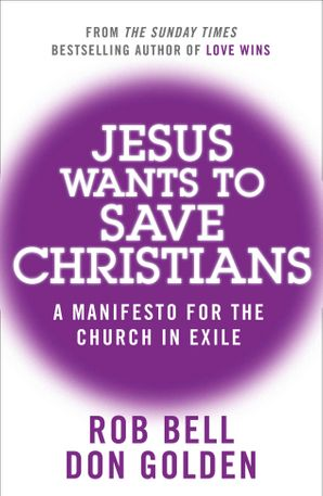 Jesus Wants to Save Christians Paperback  by Rob Bell