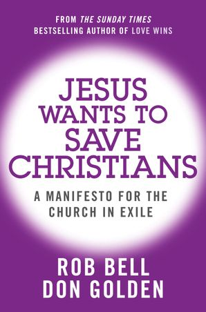 Jesus Wants to Save Christians: A Manifesto for the Church in Exile