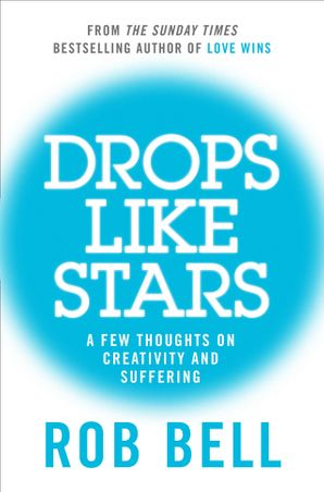 Drops Like Stars Paperback  by Rob Bell