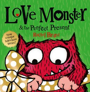 Love Monster and the Perfect Present Paperback  by Rachel Bright