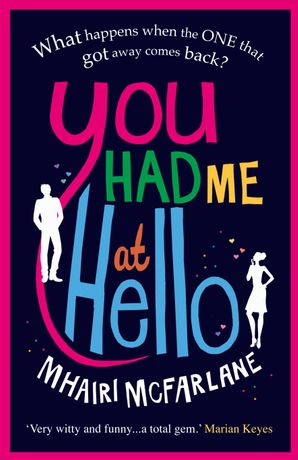 You Had Me At Hello Paperback  by Mhairi McFarlane