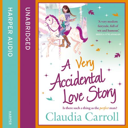 A Very Accidental Love Story - Claudia Carroll, Read by Claudia Carroll