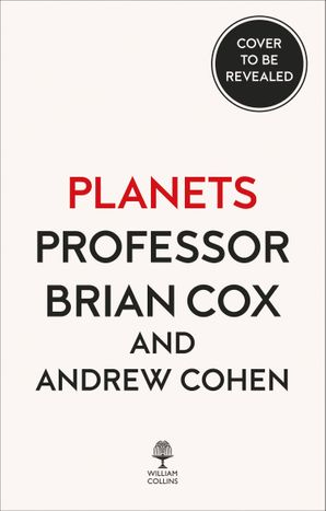 The Planets Hardcover  by Prof. Brian Cox